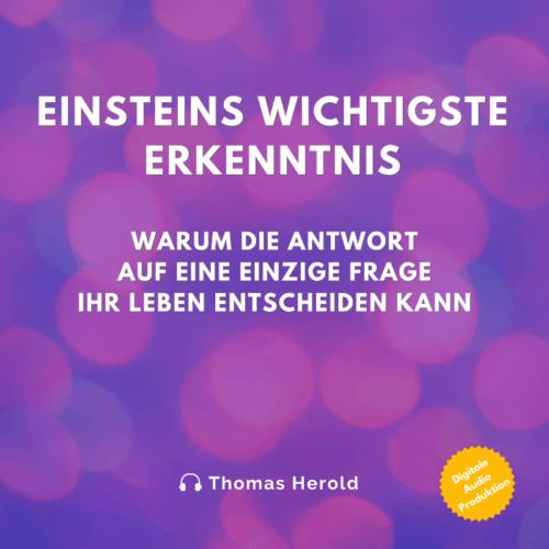Einsteins Wichtigste Erkenntnis Audiobuch